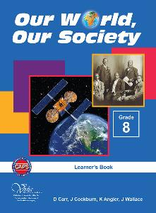 Our World Our Society Grade 8 Learner's Book