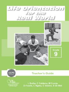 Life Orientation for the Real World Grade 9 Teacher's Guide