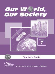 Our World, Our Society Grade 7 Teacher's Guide