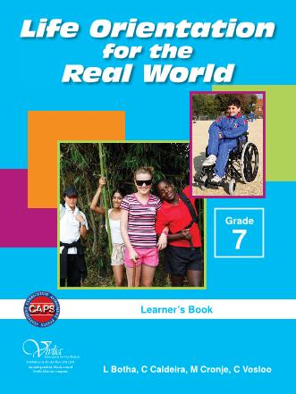 Life Orientation for the Real World Grade 7 Learner's Book